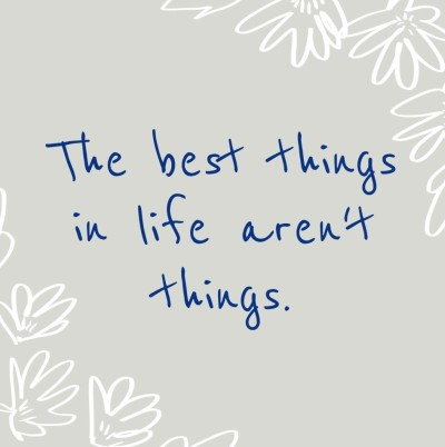 best things in life aren't free